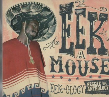 Eek A Mouse - Reggae Anthology: Eek-ology (17 North Parade / VP) 2xCD / DVD
